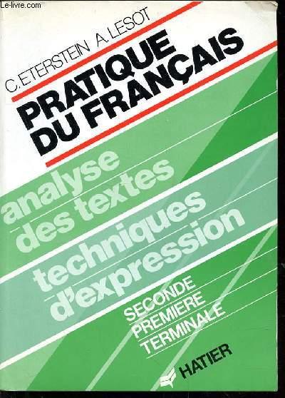 Pratique Du Francais Analyse Des Textes Techniques D Expression Seconde Premiere Terminale