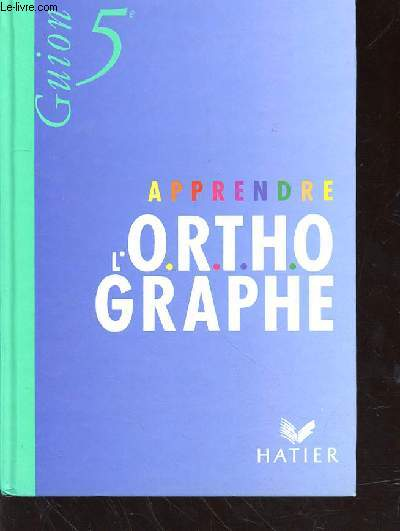 APPRENDRE L'ORTHOGRAPHE 5e