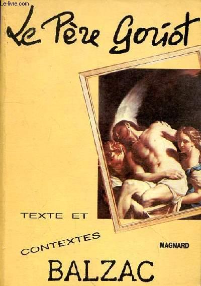 LE PERE GORIOT - TEXTE ET CONTEXTES