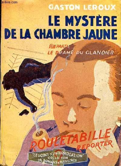 LE MYSTERE DE LA CHAMBRE JAUNE - 1ERE PARTIE - LE DRAME DU GLANDIER