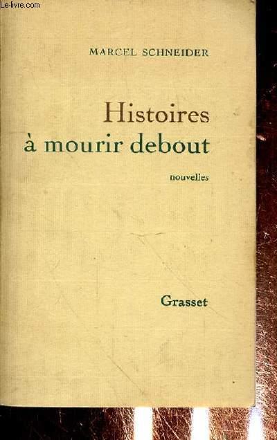 HISTOIRES A MOURIR DEBOUT