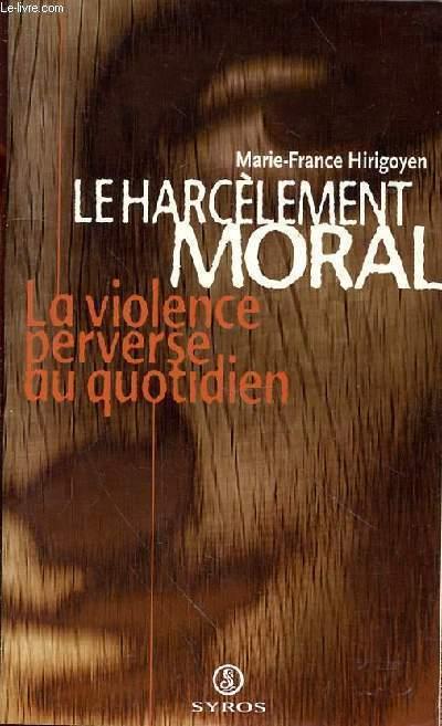 E HARCELEMENT MORAL - LA VIOLENCE MORAL