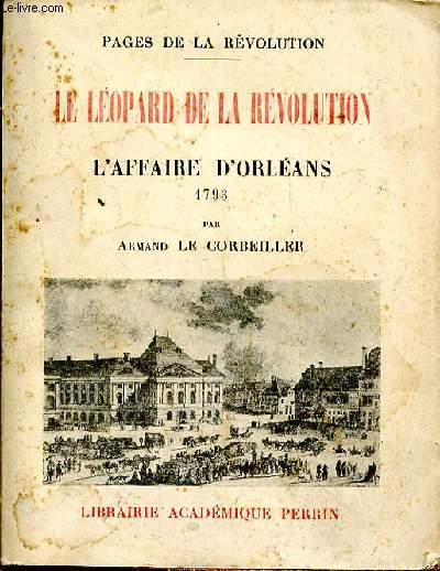 LE LEOPARD DE A REVOLUTION - L'AFFAIRE D'ORLEANS 1793