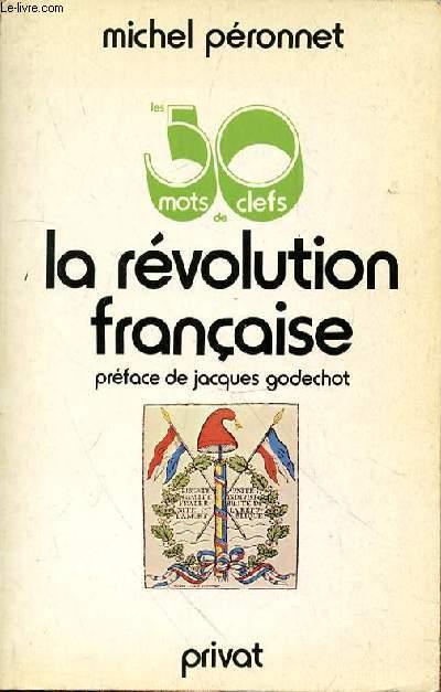 LES 50 MOTS CLEFS DE LA REVOLUTION FRANCAISE