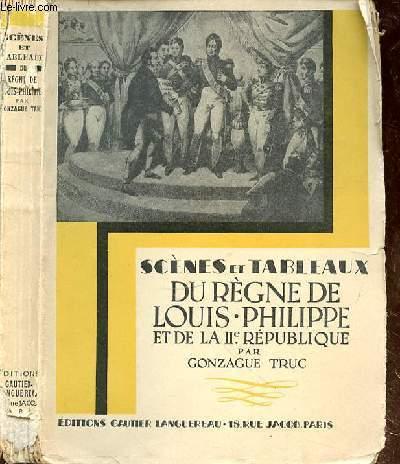 SCENES ET TABLEAUX DU REGNE DE LOUIS PHILIPPE ET DE LA IIe REPUBLIQUE