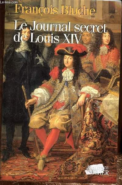 LE JOURAL SECRET DE LOUIS XIV