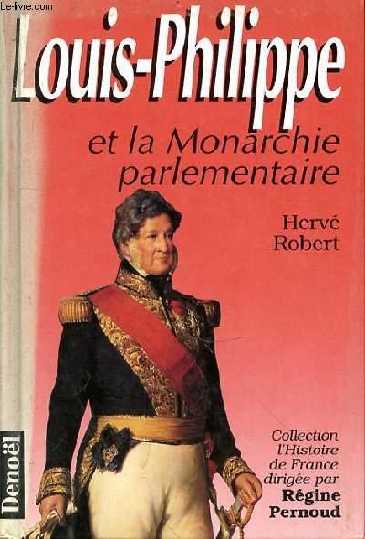 LOUIS PHILIPPE ET LA MONARCHIE PARLEMENTAIRE