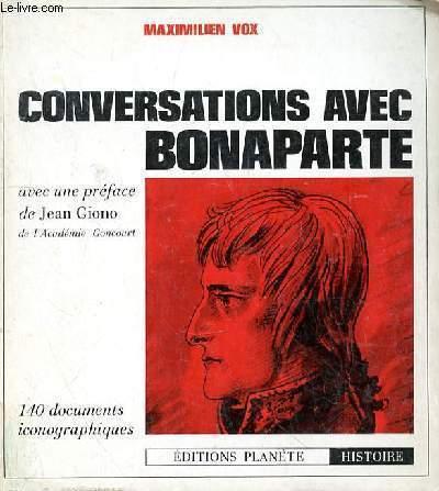 CONVERSATIONS AVEC BONAPARTE - PREFACE DE JEAN GIONO