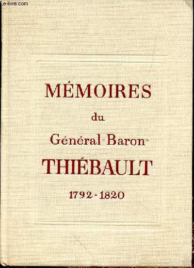 MEMOIRES DU GENERAL BARON THIEBAULT 1792-1820