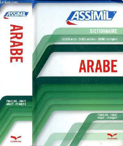 ASSIMIL DICTIONNAIRE ARABE - 136000 MOTS - 24000 ENTREES - 30000 EXEMPLES
