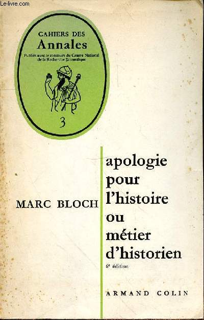 CAHIERS DES ANNALES N°3 - APOLOGIE POUR L'HISTOIRE OU METIER D'HISTORIEN - 6e EDITION