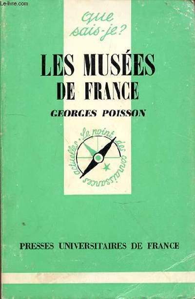 QUE SAIS-JE ? LES MUSEES DE FRANCE - N°447