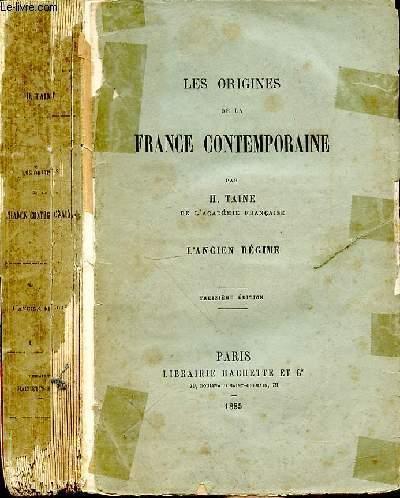 LES ORIGINES DE LA FRANCE CONTEMPORAINE - L'ANCIEN REGIME - TREIZIEME EDITION