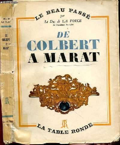 LE BEAU PASSE II - DE COLBERT A MARAT