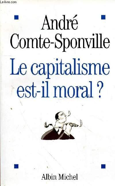 LE CAPITALIMSE EST-IL MORAL?