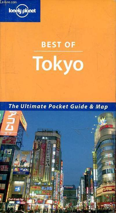 LONELY PLANET BEST OF TOKYO - THE ULTIMATE POCKET GUIDE & MAP