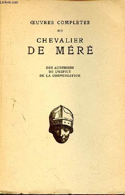 OEUVRES COMPLETES DU CHEVALIER DE MERE - DES AGREMENS DE L'ESPRIT DE LA CONVERSATION - tome 2
