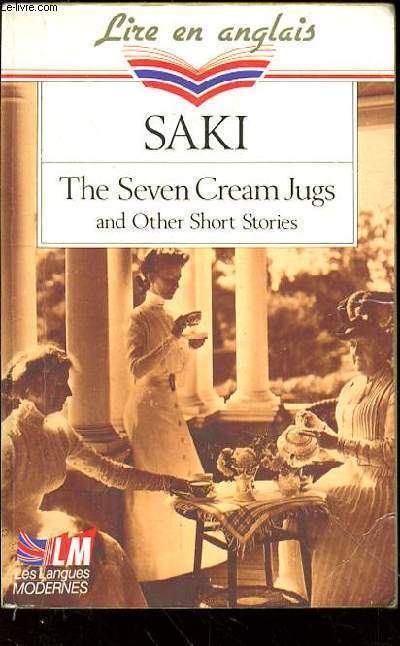 THE SEVEN CREAM JUGS AND OTHER SHORT STORIES