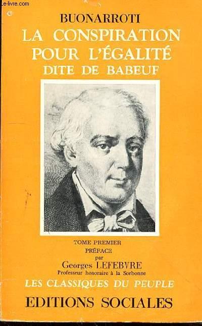 LA CONSPIRATION POUR L'EGALITE DITE DE BABEUF - TOME PREMIER