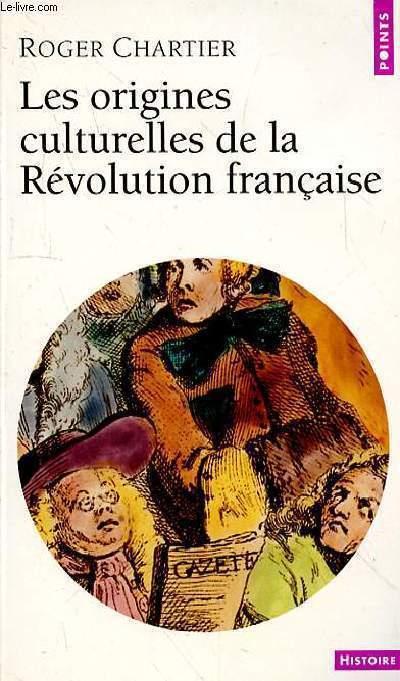 LES ORIGINES CUTURELLES DE LA REVOLUTION FRANCAISE