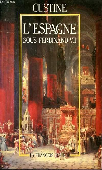 L'ESPAGNE SOUS FERDINAND VII