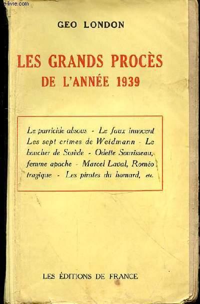 LES GRANDS PROCES DE L'ANNEE 1939