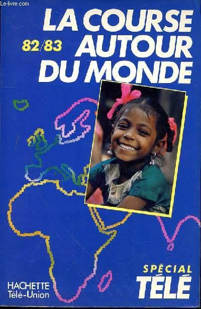 LA COURSE AUTOUR DU MONDE - LES SECRETS DE LA COURSE AUTOUR DU MONDE - LES SECRETS DE LA COURSE 82-83