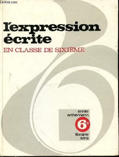 L'EXPRESSION ECRITE EN CLASSE DE SIXIEME - SPECIMEN