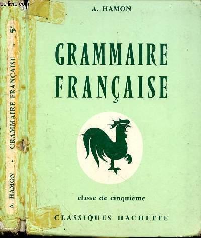 GRAMMAIRE FRANCAISE - CLASSE DE CINQUIEME