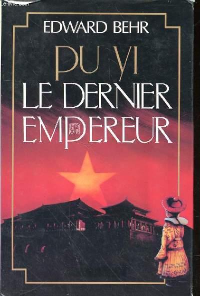 PU YI LE SERNIER EMPEREUR
