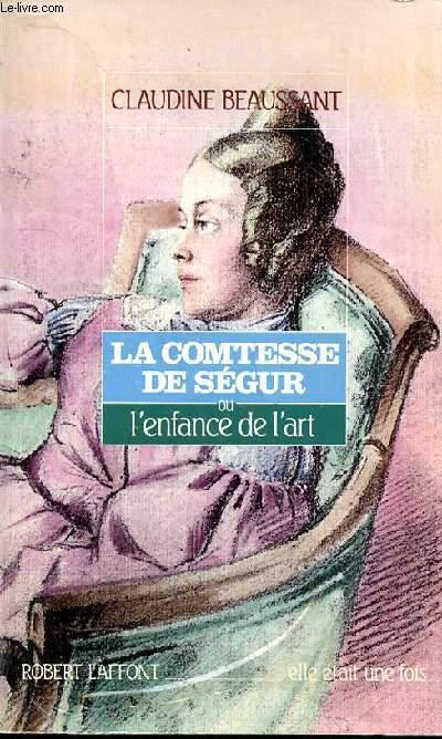 LA COMTESSE DE SEGUR OU L'ENFANCE DE L'ART