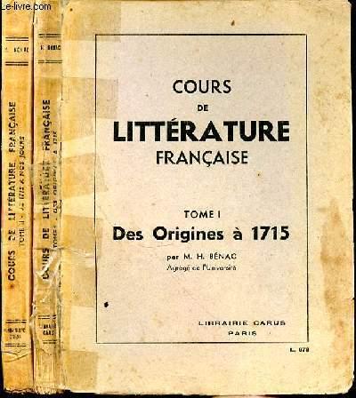 COURS DE LITTERATURE FRANCAISE TOME 1 - DES ORIGINES A 1715 - TOME 2 DE 1715 A NOS JOURS - 2 TOMES EN 2 VOLUMES