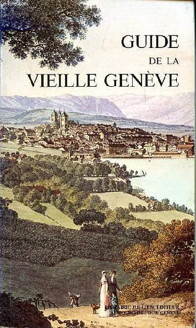 GUIDE DE LA VIEILLE GENEVE