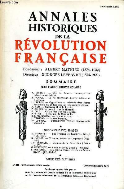 ANNALES HISTORIQUES DE LA REVOLUTION FRANCAISE N° 238 - OCTOBRE - DECEMBRE 1979 - SUR L'ABSOLUTISME ÉCLAIRÉ A. SOBOUL. — Sur la fonction historique de l'absolutisme éclairé.J.PAPPAS. — Le roi philosophe d'après Voltaire et Rousseau.U. RICKEN. — Opposition