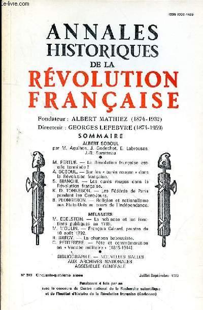 ANNALES HISTORIQUES DE LA REVOLUTION FRANCAISE N° 249 - JUILLET-AOUT 1982 - ALBERT SOBOULpar M. Agulhon, J. Godechot, E. Labrousse, J.-R. Suratteau •I M. PERTUÉ. — La Révolution française est-elle terminée ?. A. SOBOUL. — Sur les « curés rouges »