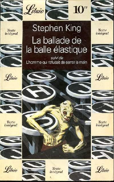 LA BALLADE DE LA BALLE ELASTIQUE SUIVI DE L'HOMME QUI REFUSAIT DE SERRER LA MAIN - N°46