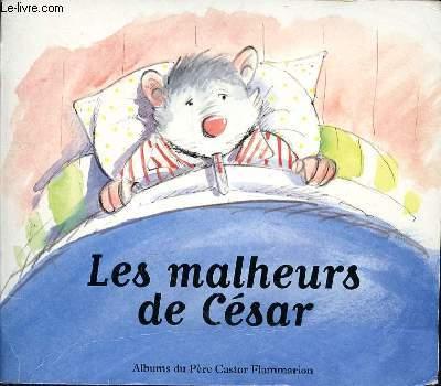 LES MALHEURS DE CESAR - ALBUM DU PERE CASTOR