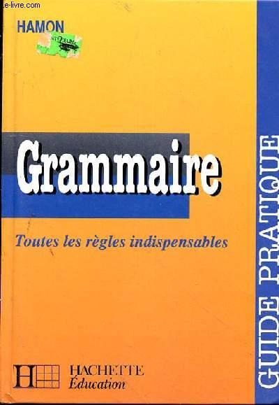 GRAMMAIRE  - TOUTES LES REGLES INDISPENSABLES