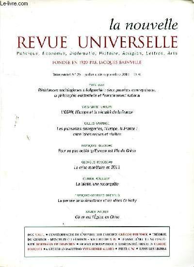 LA NOUVELLE REVUE UNIVERSELLE POLITIQUE  Trimestriel N° 25 - juillet-août-septembre 2011 - ECONOMIE - DIPLOMATIE - HISTOIRE - RELIGION - LETTRES -ARTS - FONDEE EN 1920 PAR JACQUES BAINVILLE - YVAN BLOT - Résistances sociologiques à l'oligarchie