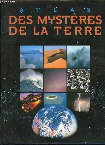 ATLAS DES MYSTERES DE LA TERRE
