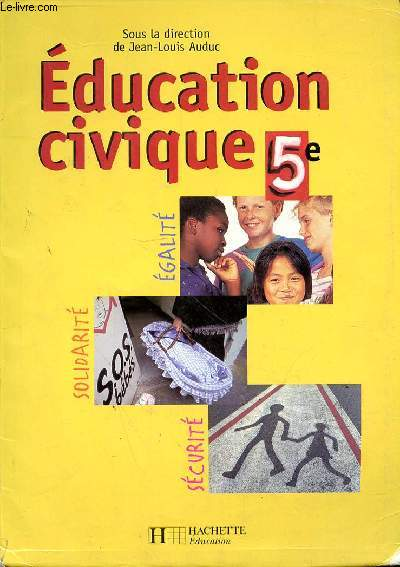 EDUCATION CIVIQUE 5e - EGALITE - SOLIDARITE - SECURITE