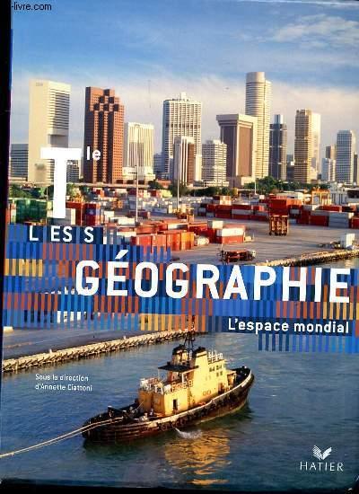 GEOGRAPHIE L'ESPACE MONDIAL - TERMINALES L - ES - S