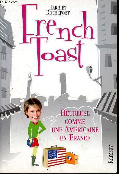 FRENCH TOAST - HEUREUSE COMME UNE AMERICAINE EN FRANCE