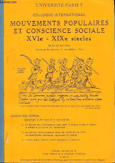 COLLOQUE INTERNATIONAL - MOUVEMENTS POPULAIRES ET CONSCIENCE SOCIALE - XVIe - XIXe SIECLE - 24-25-26 MAI 1984 -