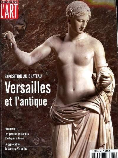 DOSSIER DE L'ART N°201 - EXPOSITION DU CHATEAU  - VERSAILLES ET L'ANTIQUE - DECOUVERTE LES GRANDES COLLECTIONS D'ANTIQUES A ROME - LA GYPSOTHEQUE DU LOUVRE A VERSAILLES - NOVEMBRE 2012