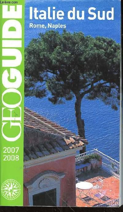 GEOGUIDE 2007/2008 - ITALIE DU SUD - ROME, NAPLES