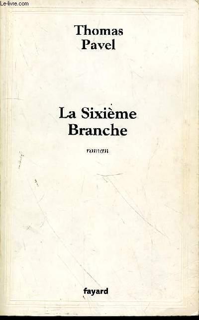 LA SIXIEME BRANCHE