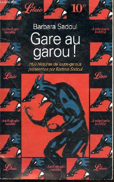 GARE AU GAROU N°372 - HUIT HISTOIRES DE LOUPS GAROUS - PATRONE SATYRICON - MARIE DE FRANCE BISCLAVRET - ERIC STENBOCK SUR L'AUTRE RIVE - ROBERT E. HOWARD LE CHIEN DE LA MORT - BRUCE ELLIOTT HORS DE LA TANIERE - SEIGNOLLE CLAUDE LE GALOUP