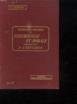 Psychologie et education tome 3. psychologie et morale appliquees a l education.