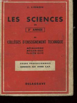 Les sciences en 3° annee de colleges d enseignement technique - metallurgie mecanique electricite - cours professionnels - candidats au divers c.a.p.